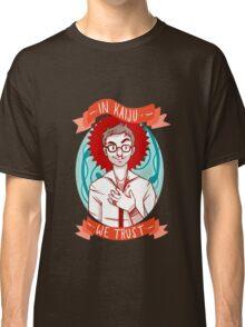 In Kaiju We Trust Classic T-Shirt