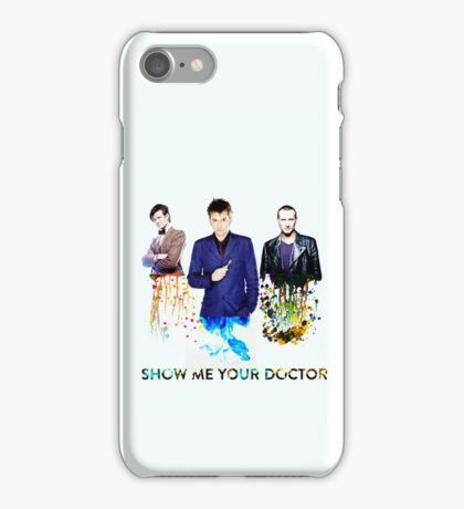 Show me your doctor iPhone Case/Skin