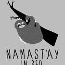 namast'ay in bed sloth by hellohappy