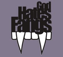 God hates fangs by bertviles