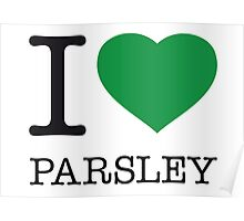 I ♥ PARSLEY Poster
