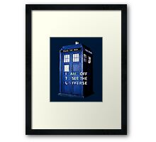 WARNING! Off to see the universe w/doctor Framed Print