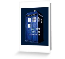 WARNING! Off to see the universe w/doctor Greeting Card