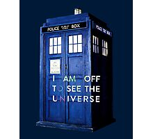 WARNING! Off to see the universe w/doctor Photographic Print