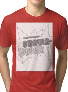 "Comic book ""onomatopoeia"" black & white Tri-blend T-Shirt"