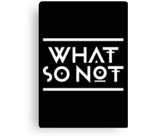 What so not - White Canvas Print
