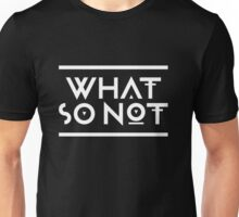 What so not - White Unisex T-Shirt