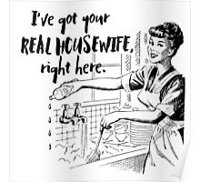 Real Housewife Parody - Retro 50s Housewife - Real Housewives Do Dishes - Clean - Sarcasm Poster