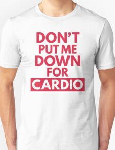 Down for Cardio Gym Quote T-Shirt