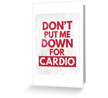 Down for Cardio Gym Quote Greeting Card