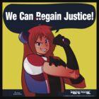 We Can Regain Justice! by BrothaKyo