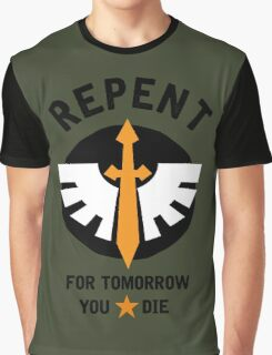 Repent! For tomorrow you die! Graphic T-Shirt