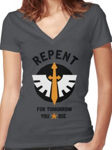 Repent! For tomorrow you die! Women's Fitted V-Neck T-Shirt
