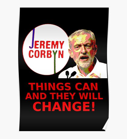 Jeremy Corbyn - Things Will Change Poster