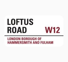 Loftus Road Sign by StreetsofLondon