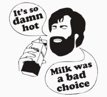 Milk Was A Bad Choice by GeekLab