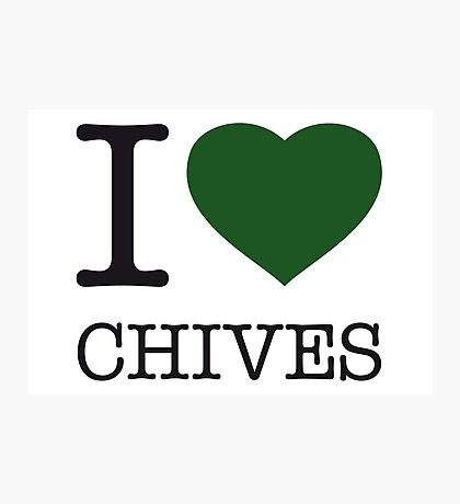 I ♥ CHIVES Photographic Print