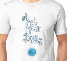 All I got left is my Bones Unisex T-Shirt