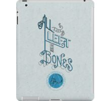 All I got left is my Bones iPad Case/Skin