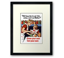 Grow Your Own Can Your Own -- WWII Framed Print