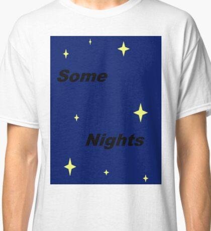 Some Nights Classic T-Shirt