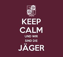 Keep Calm Und Wir Sin Die Jäger (Stationary Guard) T-Shirt