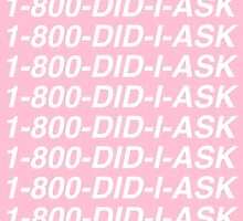 1-800-Did-I-Ask by gillianbrice