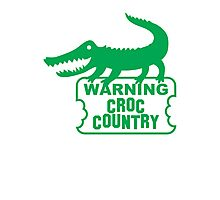 WARNING! Croc Country! with green corocdile! Photographic Print