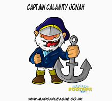 Captain Calamity Jonah Manager at Titanic Shipbuilders Inc. Unisex T-Shirt