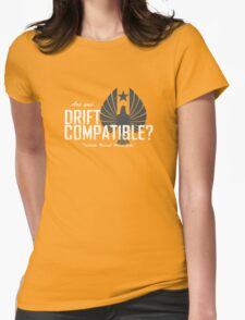 """Are you """"Drift Compatible""""? Womens Fitted T-Shirt"""
