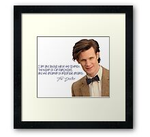 Doctor who 11th Doctor quote  Framed Print