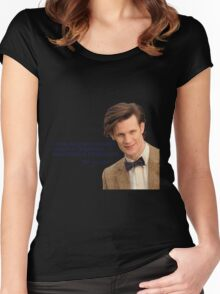 Doctor who 11th Doctor quote  Women's Fitted Scoop T-Shirt
