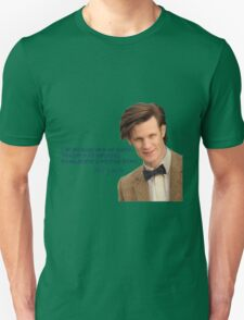 Doctor who 11th Doctor quote  Unisex T-Shirt