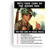 We'll Take Care Of The Rising Sun -- You Take Care Of Rising Prices Canvas Print