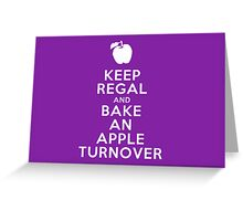 Keep Regal and Bake an Apple Turnover Greeting Card