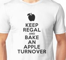 Keep Regal and Bake an Apple Turnover Unisex T-Shirt