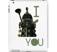 I Dalek You - Doctor Who iPad Case/Skin