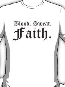 Blood, Sweat, Faith (light) T-Shirt