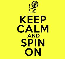 Keep Calm and Spin On by uponastorm