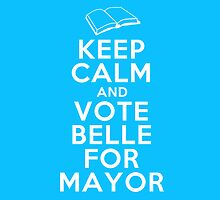Keep Calm and Vote Belle for Mayor by uponastorm