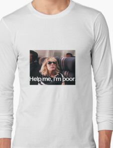 Help me, I'm Poor. Long Sleeve T-Shirt