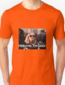 Help me, I'm Poor. T-Shirt