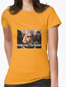 Help me, I'm Poor. Womens Fitted T-Shirt