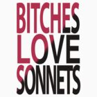 Bitches love Sonnets by Sophersgreen