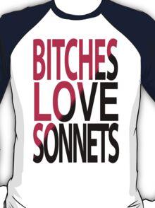 Bitches love Sonnets T-Shirt