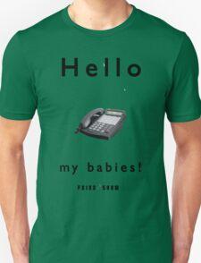 Hello My Babies! T-shirt T-Shirt