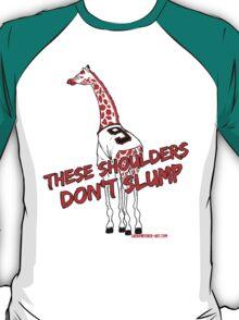 These Shoulders Don't Slump T-Shirt