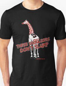 These Shoulders Don't Slump Unisex T-Shirt