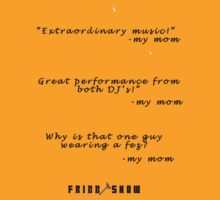 Rave Reviews from My Mom T-shirt T-Shirt