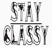 Stay Classy Part 2 by datathegreat